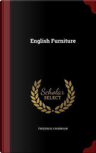 English Furniture by Frederick S Robinson