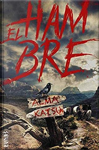 El hambre by Alma Katsu