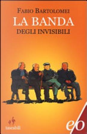 La banda degli invisibili by Fabio Bartolomei