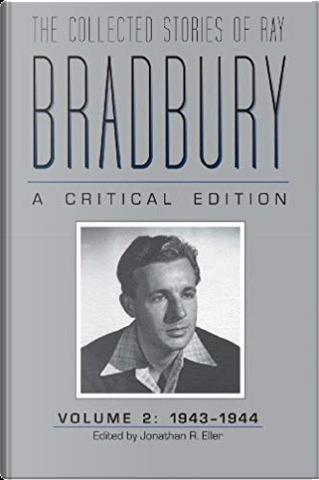 The Collected Stories of Ray Bradbury by Ray Bradbury