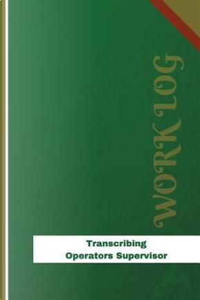 Transcribing Operators Supervisor Work Log by Orange Logs