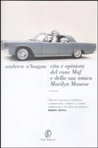 Vita e opinioni del cane Maf e della sua amica Marilyn Monroe by Andrew O'Hagan