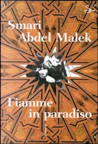 Fiamme in paradiso by Abdel Malek Smari