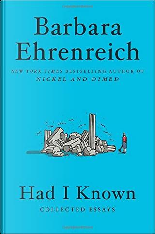 Had I Known by Barbara Ehrenreich