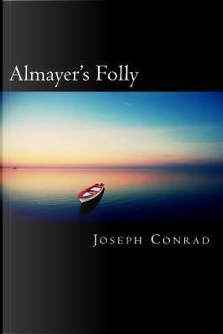 Almayer's Folly by Joseph Conrad
