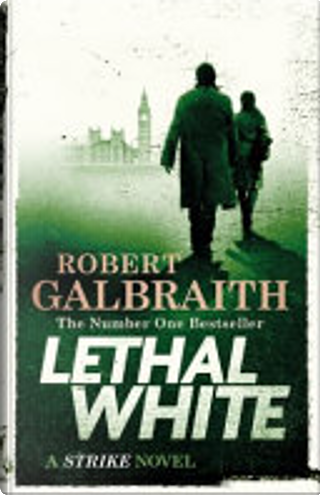 Lethal White by J. K. Rowling
