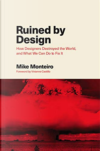 Ruined by Design by Mike Monteiro