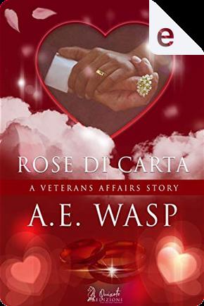 Rose di carta by A.E. Wasp