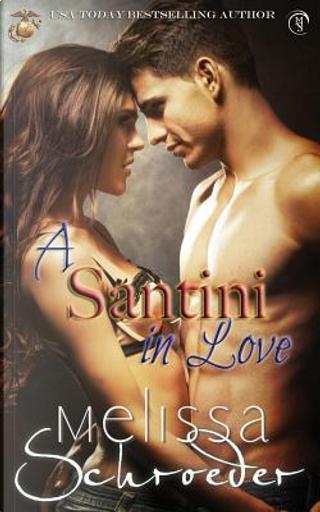 A Santini in Love by Melissa Schroeder