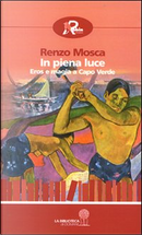 In piena luce by Renzo Mosca