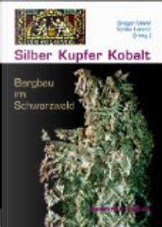 Silber, Kupfer, Kobalt by Gregor Markl