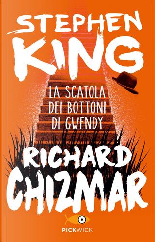 La scatola dei bottoni di Gwendy by Stephen King, Richard Chizmar