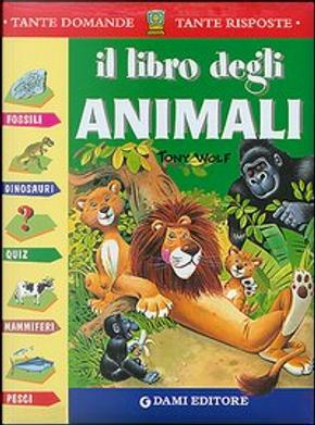 Il libro degli Animali by Casalis Anna, Giuseppe Zanini