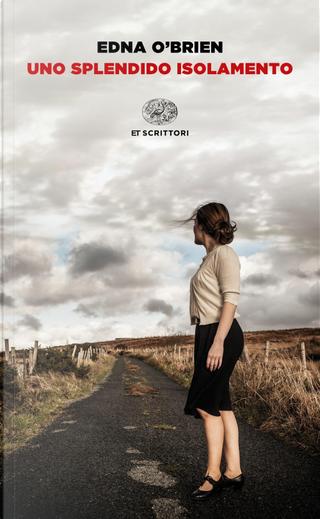 Uno splendido isolamento by Edna O'Brien