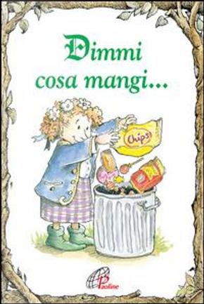 Dimmi cosa mangi... by Laura Pirott