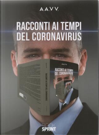 Racconti ai tempi del coronavirus by Autori Vari, Carlo Menzinger di Preussenthal, Federica Menzinger, Federica Menzinger di Preussenthal, Massimo Acciai Baggiani