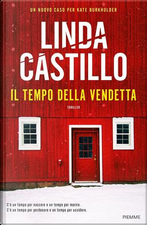 Il tempo della vendetta by Linda Castillo