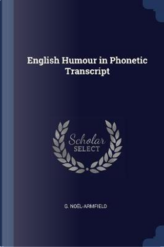 English Humour in Phonetic Transcript by G. No'l-Armfield