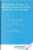 Queueing Theory in Manufacturing Systems Analysis and Design by C. Heavey, H.T. Papadopoulos, Harry Browne