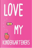 Love My Kindergarteners by Creative Juices Publishing