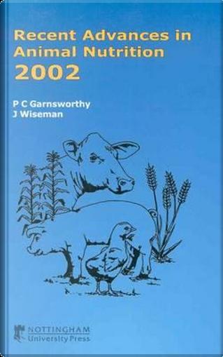 Recent Advances in Animal Nutrition, 2002 by P. C. Garnsworthy
