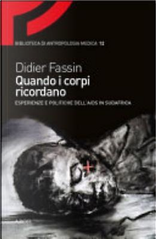 Quando i corpi ricordano by Didier Fassin