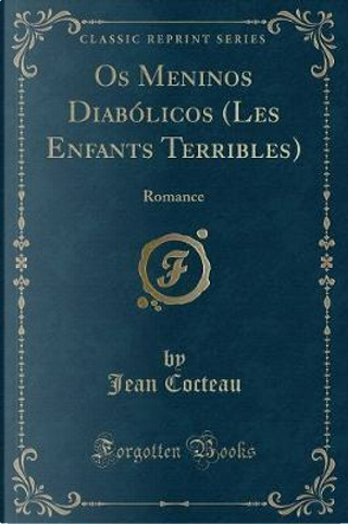 Os Meninos Diabólicos (Les Enfants Terribles) by Jean Cocteau
