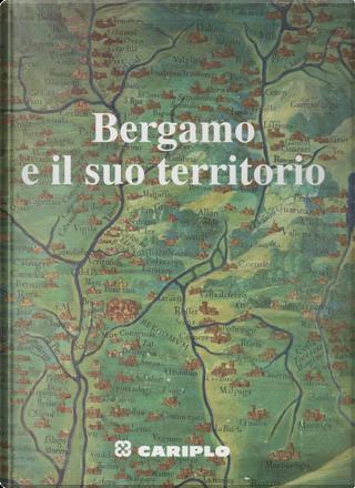 Bergamo e il suo territorio by