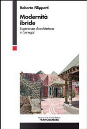 Modernità ibride. Esperienze d'architettura in Senegal by Roberto Filippetti