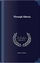 Through Siberia by Henry Lansdell
