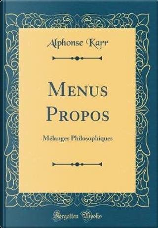 Menus Propos by Alphonse Karr