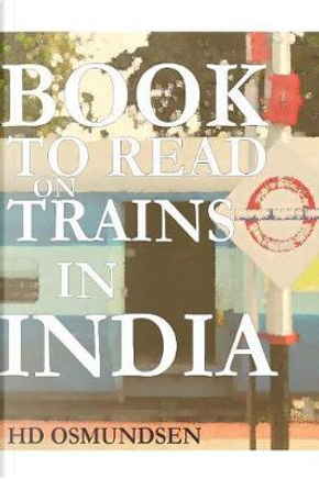 Book to Read on Trains in India by HD Osmundsen