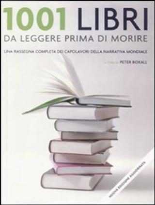 1001 libri da leggere prima di morire by