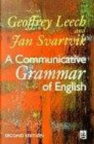 A Communicative Grammar of English. by Jan Svartvik, Geoffrey N. Leech