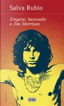 Zíngara: buscando a Jim Morrison by Salva Rubio