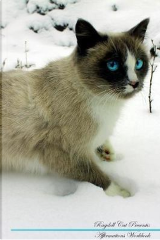 Ragdoll Cat Affirmations Workbook Ragdoll Cat Presents by Live Positivity