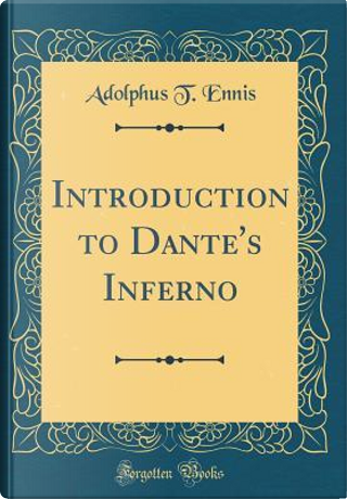 Introduction to Dante's Inferno (Classic Reprint) by Adolphus T. Ennis
