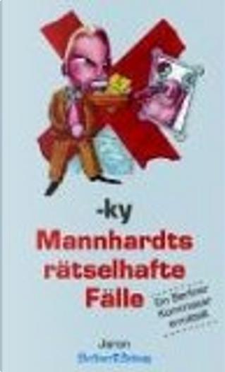 Mannhardts rätselhafte Fälle by Horst Bosetzky
