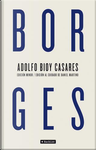 Borges by Adolfo Bioy Casares