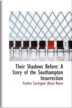 Their Shadows Before by Pauline Carrington Bouve