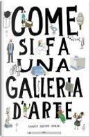 Come si fa una galleria d'arte by Jan Press, Martin Vanek, Ondřej Chobák, Rotislav Korycanek