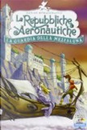 La guardia della Mezzaluna by Davide Morosinotto