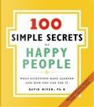 100 Simple Secrets of Happy People by David Niven
