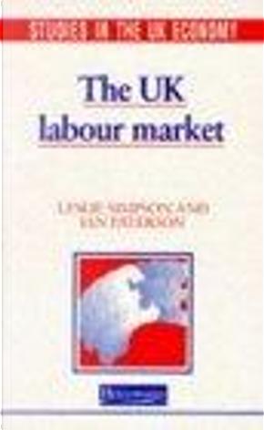 The UK Labour Market by Ian Paterson, Ian Patterson, Les Simpson