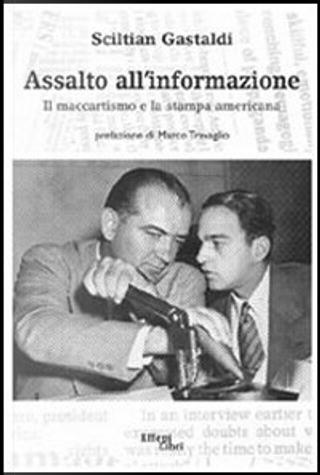 Assalto all'informazione by Sciltian Gastaldi