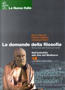 Le domande della filosofia. Volume 1 Tomo A by Bruno Mancini, Filiberto Battistin, Giuseppe Marini