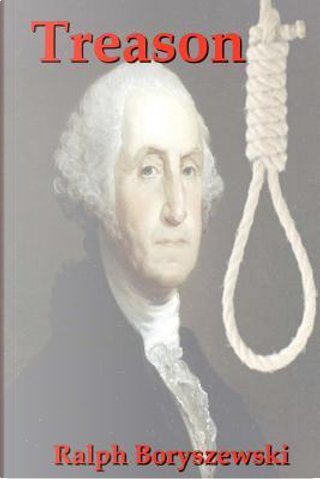 Treason by Ralph Boryszewski