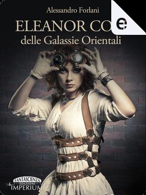 Eleanor Cole delle Galassie orientali by Alessandro Forlani