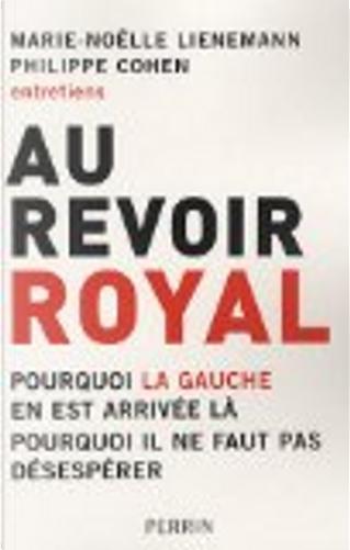 Au revoir, Royal by Marie-Noëlle Lienemann