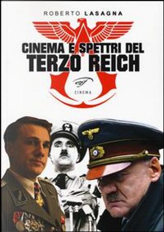 Cinema e spettri del Terzo Reich by Roberto Lasagna